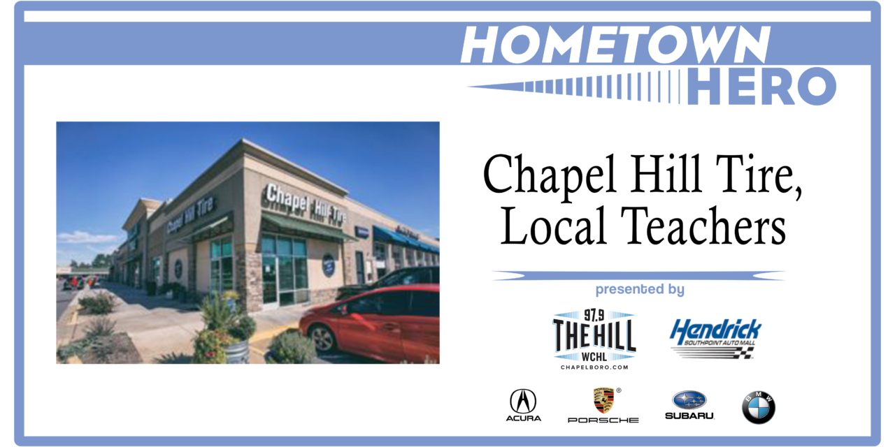 Hometown Hero: Chapel Hill Tire, Local Teachers