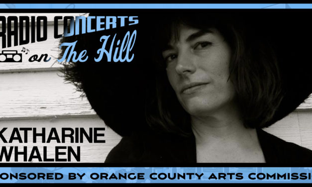 """""""Radio Concerts on the Hill"""" with Katharine Whalen"""