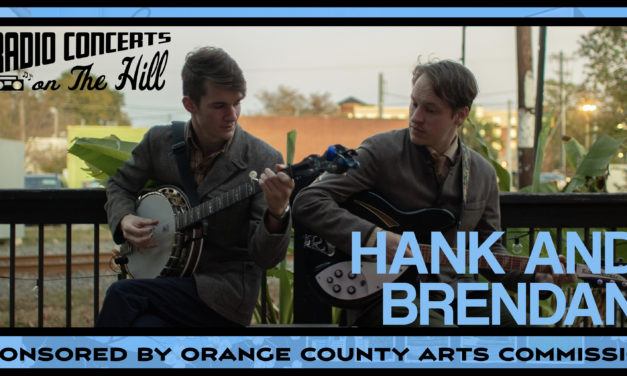 """""""Radio Concerts on the Hill"""" with Hank & Brendan"""
