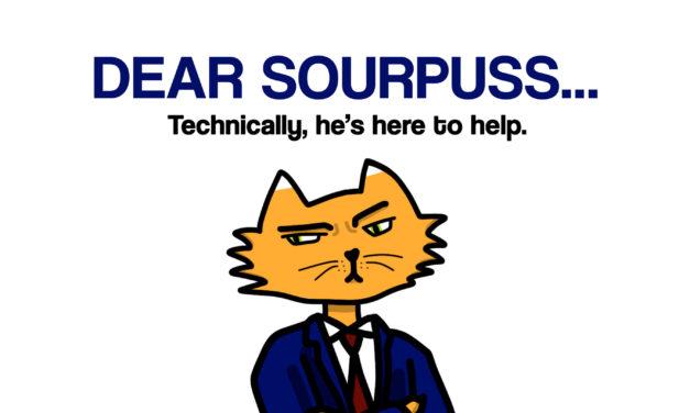 Dear Sourpuss: You're Older, Congratulations