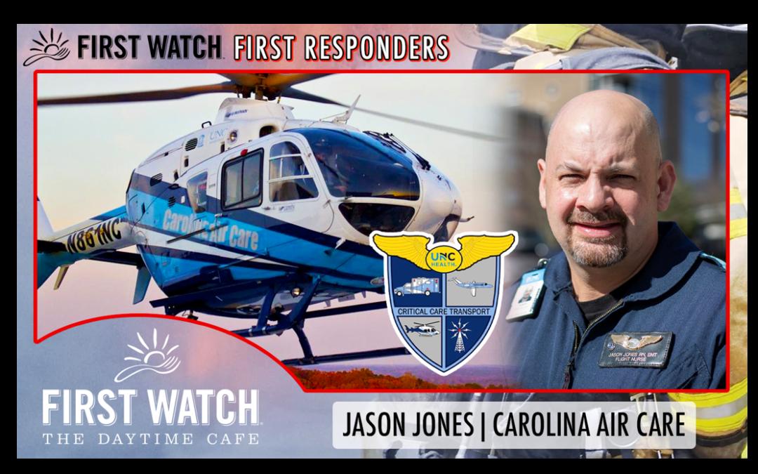 First Watch First Responders: Jason Jones of UNC Hospitals' Carolina Air Care
