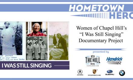Hometown Hero: Women of Chapel Hill's Documentary 'I Was Still Singing'